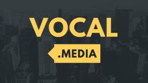 Make Money Writing on Vocal Media